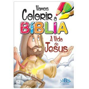 Vamos Colorir a Bíblia A Vida de Jesus