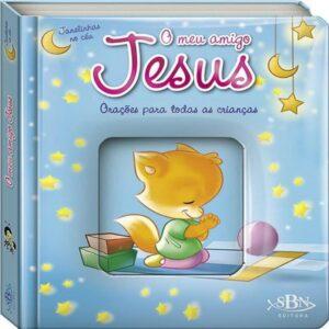 Janelinhas no céu: O Meu Amigo Jesus
