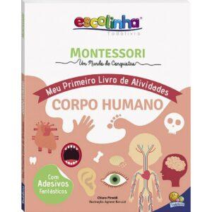 Montessori Meu Primeiro Livro de Atividades... Corpo Humano